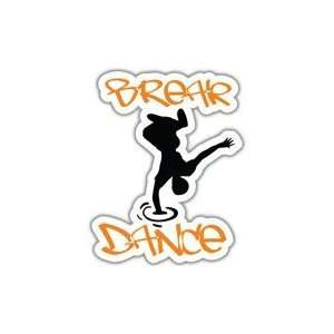 Break Dance car bumper window sticker decal 5 x 4