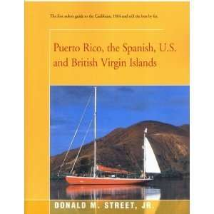 Puerto Rico, the Spanish, U.S. & British Virgin Islands Cruising Guide