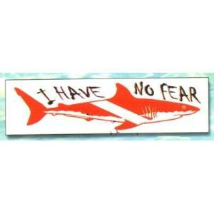 I Have No Fear Bumper Sticker