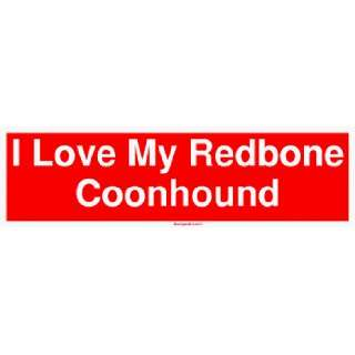 I Love My Redbone Coonhound Large Bumper Sticker