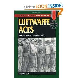 Luftwaffe Aces German Combat Pilots of World War II