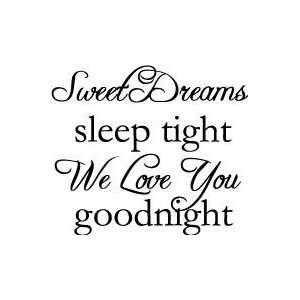 Sweet Dreams, Sleep Tight We Love You Good Night 22x20 vinyl lettering