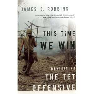 Revisiting the Tet Offensive (9781594036385) James S Robbins Books