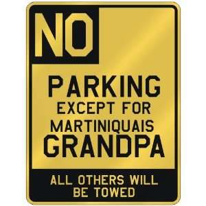 EXCEPT FOR MARTINIQUAIS GRANDPA  PARKING SIGN COUNTRY MARTINIQUE