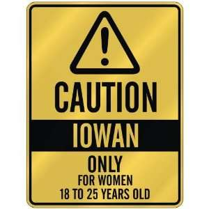 IOWAN ONLY FOR WOMEN 18 TO 25 YEARS OLD  PARKING SIGN STATE IOWA