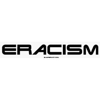 Eracism Large Bumper Sticker Automotive