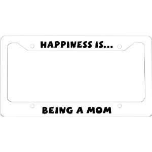 Happiness is Bein a Mom novelty License Plate Frame for Car License